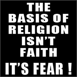 Basis of Religion is FEAR