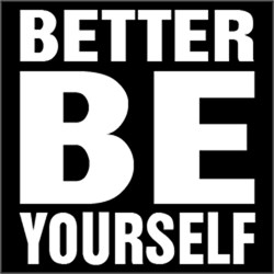 Better Be Yourself