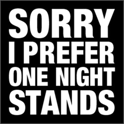 Sorry I Prefer One Night Stands