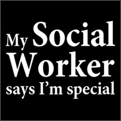 My Social Worker says I'm Special