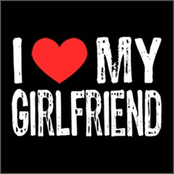 I Love My Girlfriend Couple Man Woman