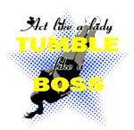 Tumble like a Boss