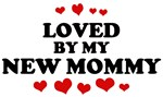 Loved: <strong>New</strong> <strong>Mommy</strong>
