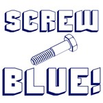 Screw Blue!