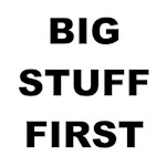 Big Stuff First