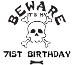 Beware: My 71st Birthday