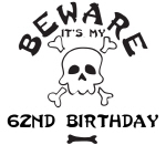 Beware: My 62nd Birthday