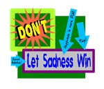 Don't Let Sadness Win