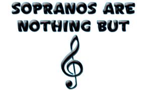Sopranos are treble