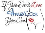 If You Don't Love America...