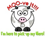 MOO-ve It! Here To Pick-Up My Hero!