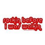 Rockin Before I was Walkin