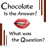 Chocolate Is Answer