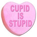 Cupid Is Stupid Valentine Heart