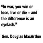 MacArthur Live or Die Quote