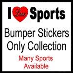 I Love Sports Bumper Stickers