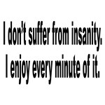 Enjoy Insanity Humor
