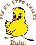 Brown Eyed Chicks Rule
