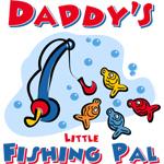 Daddy's Fishing Pal