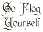 Go Flog Yourself