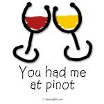 You had me at pinot