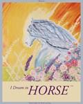 I Dream in Horse (TM)