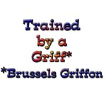 Trained by a Brussels Griffon.