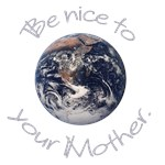 Be nice to your mother.
