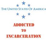 Addicted To Incarceration
