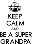 Keep Calm Super Grandpa