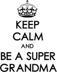 Keep Calm Super Grandma