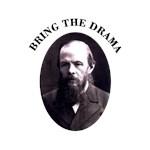 Dostoevsky - Bring the Drama