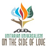 Unitarian Universalism On the Side of Love