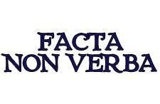 Facta, Non Verba!