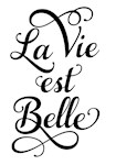 la vie est belle, life is beautiful