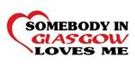 Somebody in Glasgow loves me