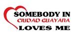 Somebody in Ciudad Guayana loves me
