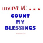 I Resolve To . . . Count My Blessings!
