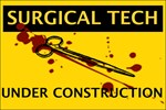 Under Construction Surgical Tech