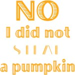 No I did not steal a pumpkin