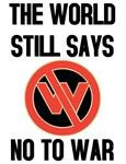 Peace. Anti War. The world still says no to war.
