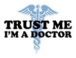 Trust me, I'm a Doctor T-shirts and gifts.