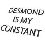 Desmond is my Constant.
