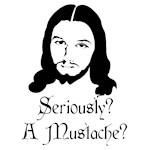 Seriously, A Mustache?