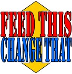Feed This Change That