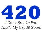 420 - I Don't Smoke Pot, That's My Credit Score