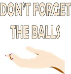 Don't Forget The Balls