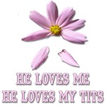 He Loves Me - He Loves My Tits