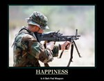 Happiness Is A Belt Fed Weapon