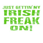 Just gettin' my Irish Freak On!